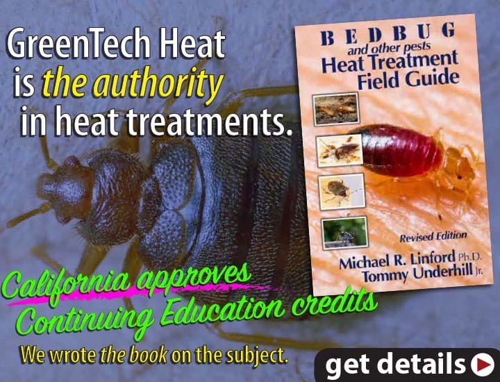GreenTech Heat is the authority in insect heat treatments. California approves continuing education credits.