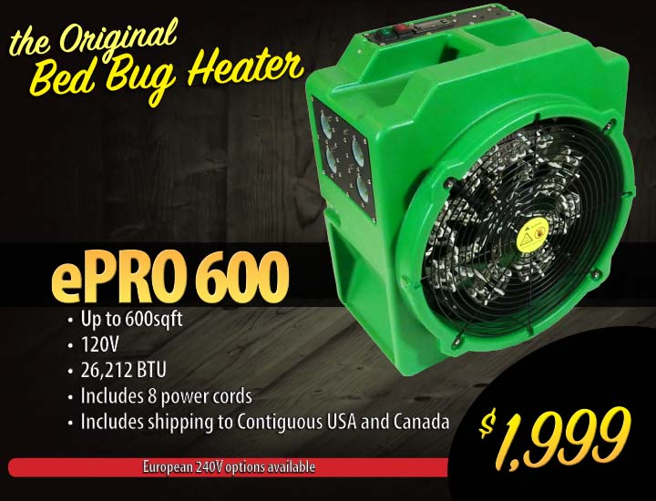 Kill all bed bugs and their eggs in one safe treatment. ePro 600 electric bed bug heater.