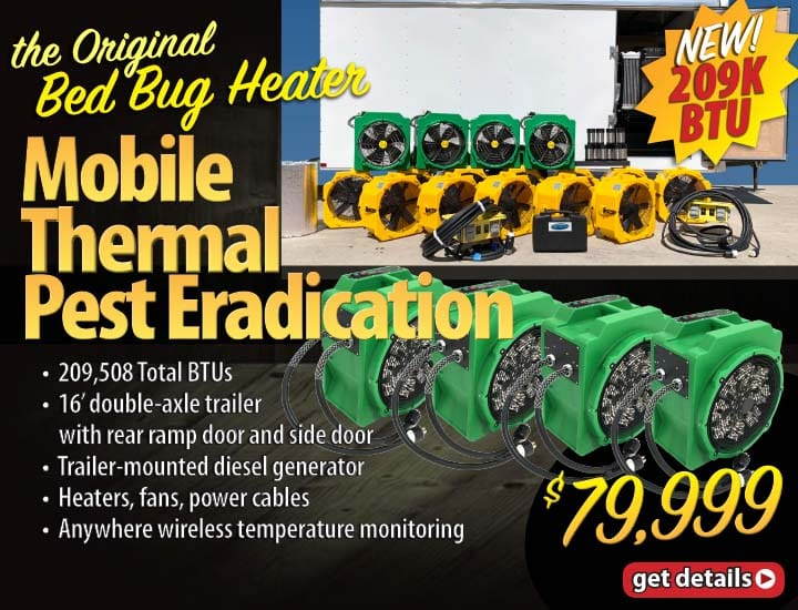 The GreenTech Heat Solutions Mobile Thermal Pest Eradication package is a turn-key system producing 209,508 BTUs and includes trailer, diesel generator, 4 heaters, 12 fans, power cables, anywhere wireless temperature sensing system.